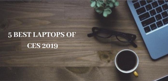 5 BEST LAPTOPS OF CES 2019